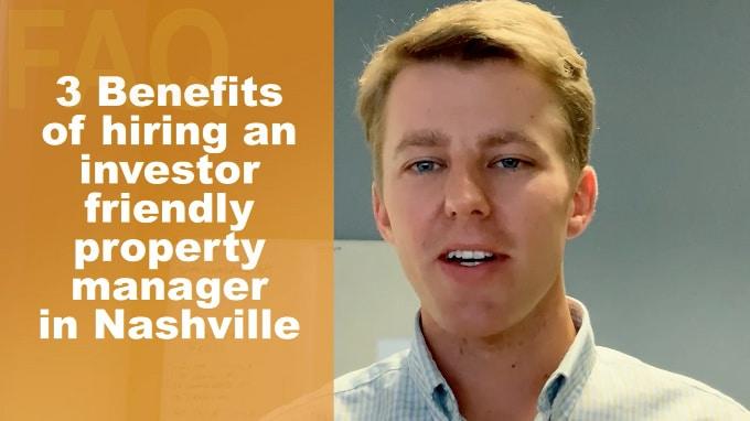 3 Benefits Of Hiring Investor Friendly Property Manager In Nashville
