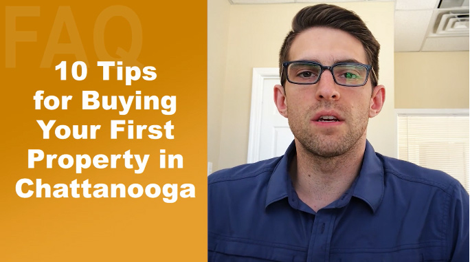 10 Tips For Buying Your First Property In Chattanooga