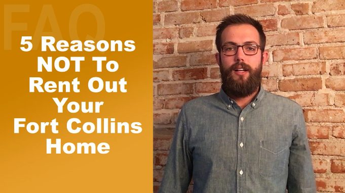 5 Reasons Not To Rent Out Your Fort Collins Home
