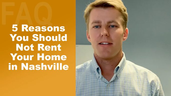 5 Reasons You Should Not Rent Your Home in Nashville
