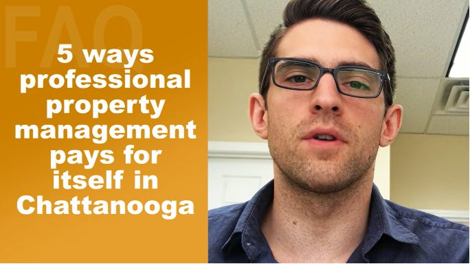 5 Ways Professional Property Management Pays For Itself In Chattanooga