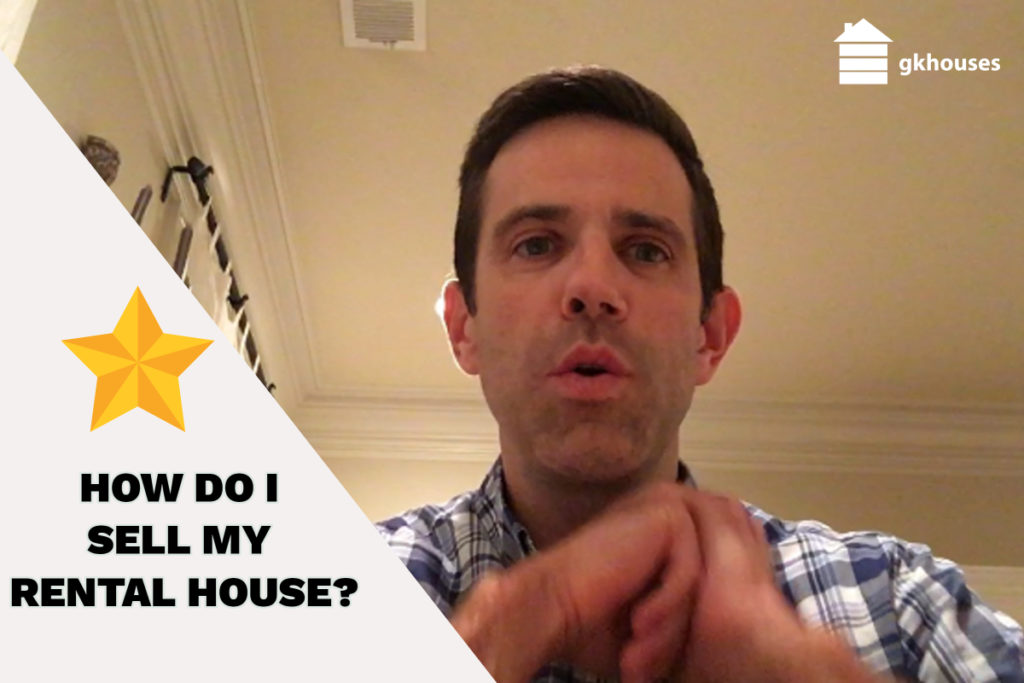 How Do I Sell My Rental House?