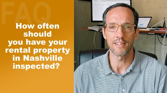 How Often Should You Have Your Rental Property In Nashville Inspected?