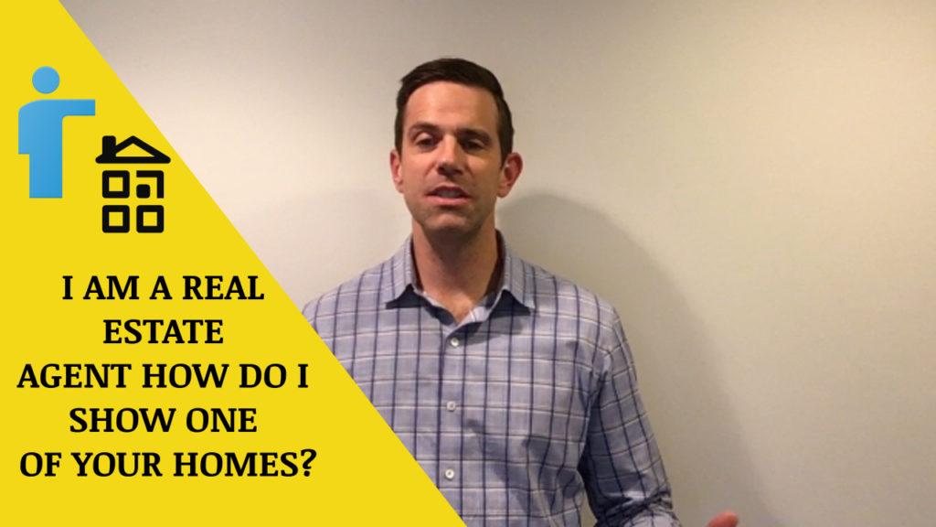 I Am A Real Estate Agent – How Do I Show One Of Your Homes?
