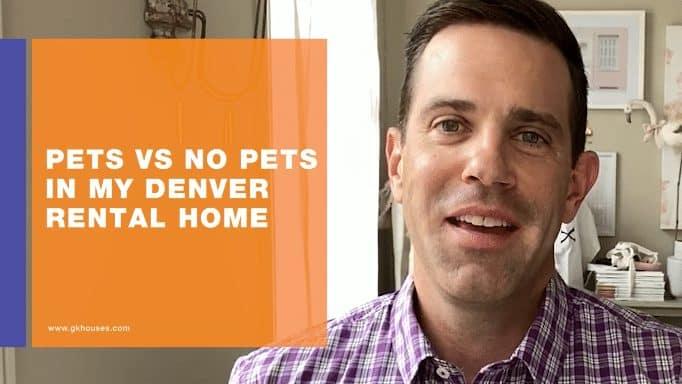 Pets vs No Pets in My Denver Rental Home