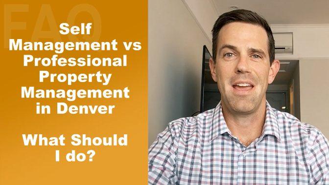 Self Management Vs Professional Property Management In Denver