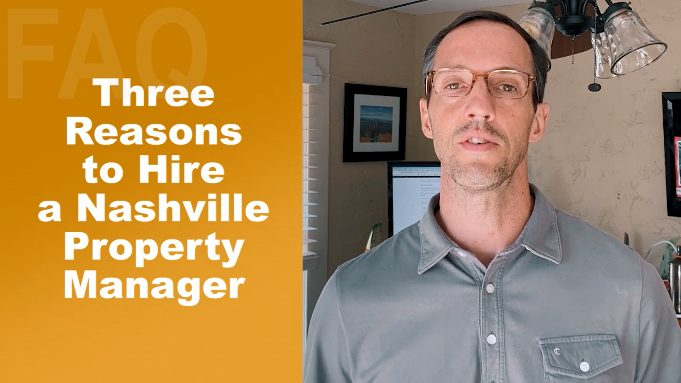 Three Reasons To Hire A Nashville Property Manager